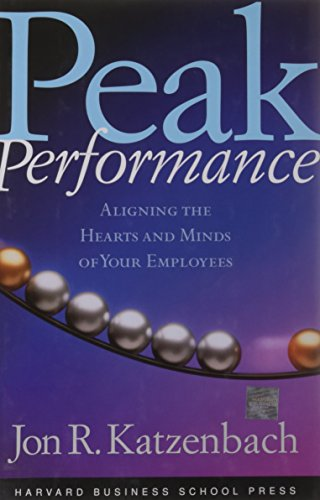 Peak Performance: Aligning the Hearts and Minds: Jon R. Katzenbach