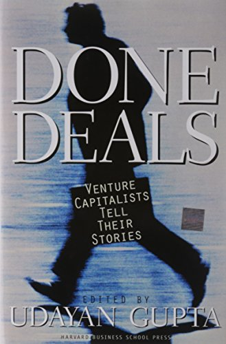 Done Deals Format: Hardcover 9780875849386 This work provides a revealing history of the venture capital industry as told through first-person accounts. It chronicles the industry's beginnings and highlights the differences between America's West and East coast firms. More than thirty leading venture capitalists - from early pioneers such as Eugene Kleiner and Arthur Rock to current top players like Geoff Yang and John Dorrer - reveal insights gleaned from their personal experiences in successful deal-making.