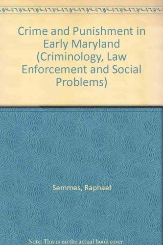 Crime and Punishment in Early Maryland (Autographed): Semmes, Raphael