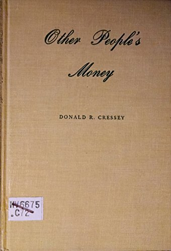 9780875852027: Other People's Money: A Study in the Social Psychology of Embezzlement (Patterson Smith series in criminology, law enforcement & social problems, publication no. 202)