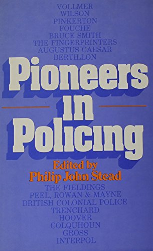 9780875852133: Pioneers in Policing (Patterson Smith Series in Criminology, Law Enforcement & Social Problems ; Publication No. 213)