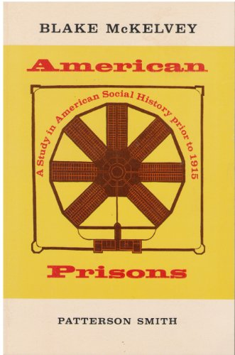9780875859064: American Prisons: A Study in American Social History Prior to 1915