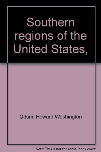 Southern regions of the United States,: Odum, Howard Washington