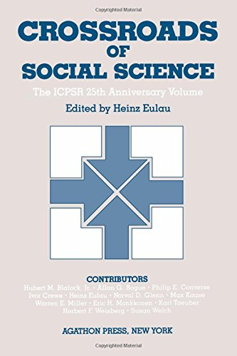 Crossroads of Social Science: The ICPSR 25th Anniversary Volume.: Eulau, Heinz