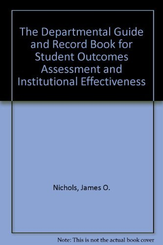 9780875861142: The Departmental Guide and Record Book for Student Outcomes Assessment and Institutional Effectiveness
