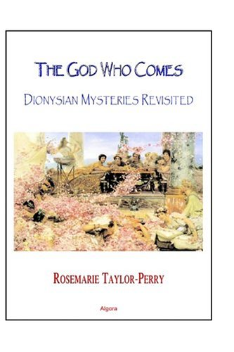 9780875862149: The God Who Comes: Dionysian Mysteries Reclaimed