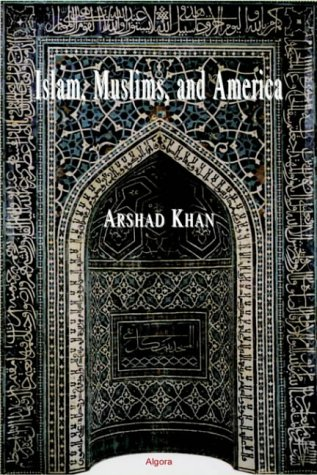9780875862422: Islam, Muslims and America: Understanding the Basis of Their Conflict