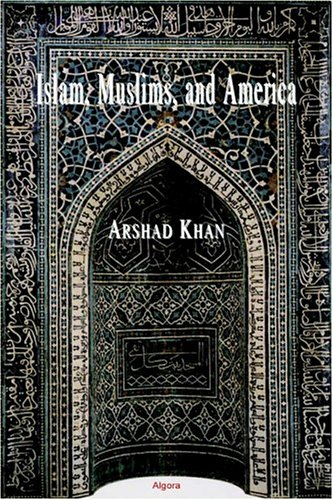 9780875862439: Islam, Muslims and America: Understanding the Basis of Their Conflict