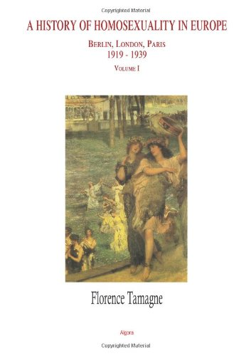 9780875862521: History of Homosexuality in Europe: Berlin, London, Paris 1919-1939 Volume 1