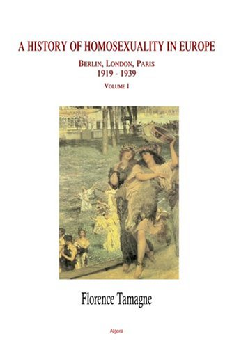 9780875862538: History of Homosexuality in Europe: Berlin, London, Paris 1919-1939, Vol 1.