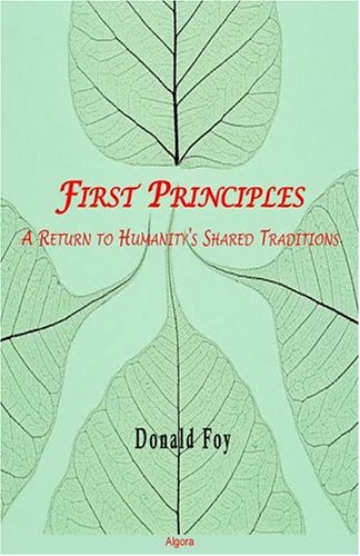 9780875862583: First Principles: A Return to Humanity's Shared Traditions