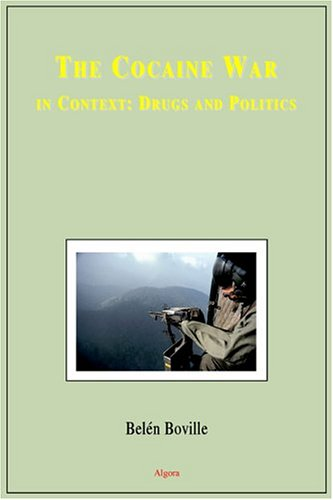 9780875862934: The Cocaine War in Context: Drugs and Politics