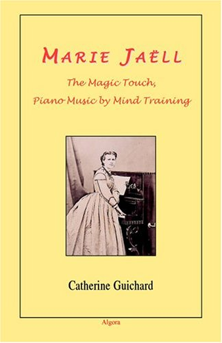 9780875863054: Marie Jaell: The Magic Touch, Piano Music by Mind Training