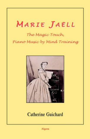 9780875863061: Marie Jaell - The Magic Touch, Piano Music by Mind Training (HC)