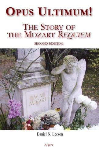 9780875863283: Opus Ultimum: The Story of the Mozart Requiem