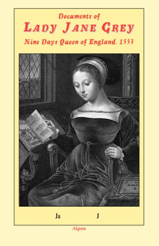 9780875863344: Documents of Lady Jane Grey: Nine Days Queen of England 1553