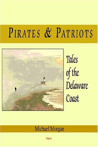 9780875863375: Pirates and Patriots - Tales of the Delaware Coast