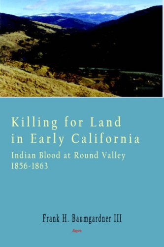 9780875863641: Killing for Land in Early California - Indian Blood at Round Valley