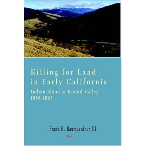 9780875863658: Killing for Land in Early California: Indian Blood at Round Valley