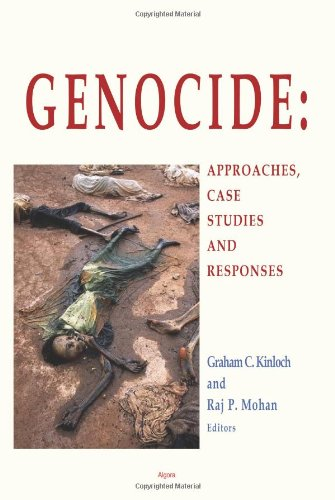 Genocide: Approaches, Case Studies, And Responses: Kinloch, Graham Charles