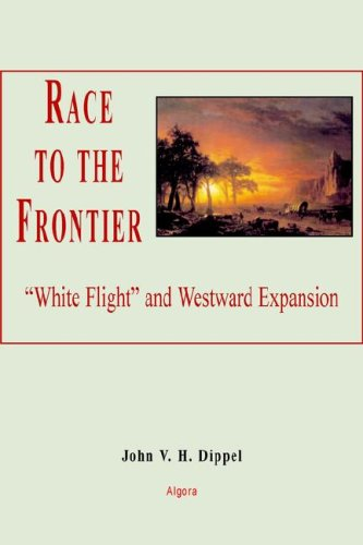 9780875864235: Race to the Frontier: White Flight And Western Expansion