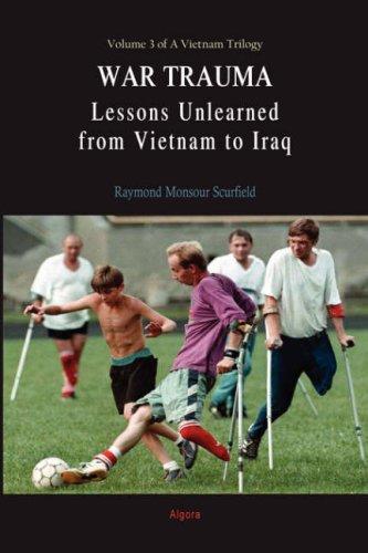 9780875864860: War Trauma: Lessons Unlearned, From Vietnam to Iraq (HC) (A Vietnam Trilogy)