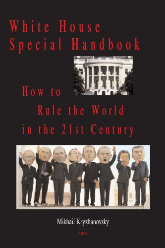 9780875865164: White House Special Handbook, or How to Rule the World in the 21st Century