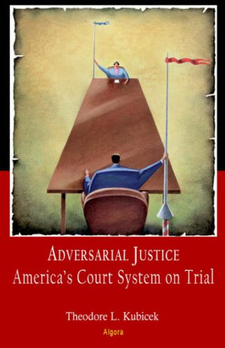 9780875865270: Adversarial Justice: America's Court System on Trial