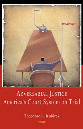 9780875865287: Adversarial Justice: America's Court System on Trial (HC)
