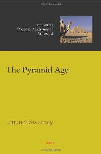 9780875865669: The Pyramid Age, Ages in Alignment Series