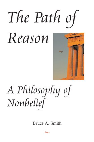 9780875865799: The Path of Reason - A Philosophy of Nonbelief