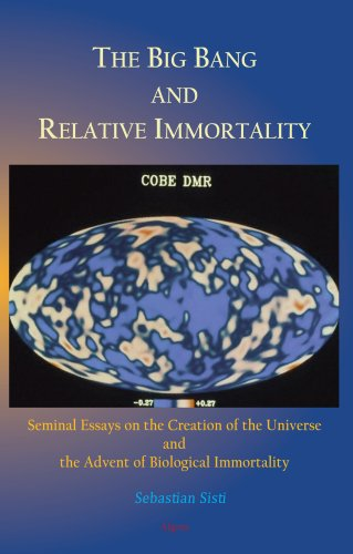 9780875866062: The Big Bang and Relative Immortality: Seminal Essays on the Creation of the Universe and the Advent of Biological Immortality