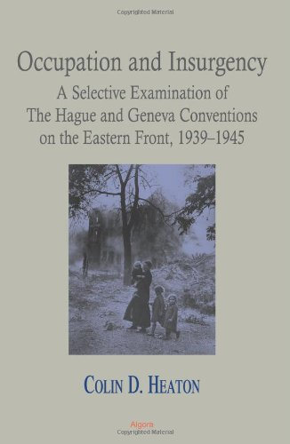 9780875866093: Occupation and Insurgency: A Selective Examination of The Hague and Geneva Conventions on the Eastern Front, 1939-1945