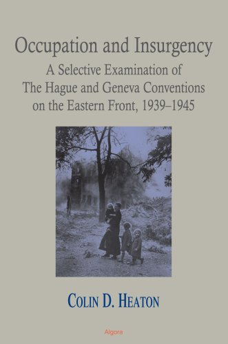 9780875866109: Occupation and Insurgency: A Selective Examination of the Hague and Geneva Conventions on the Eastern Front, 1939-1945