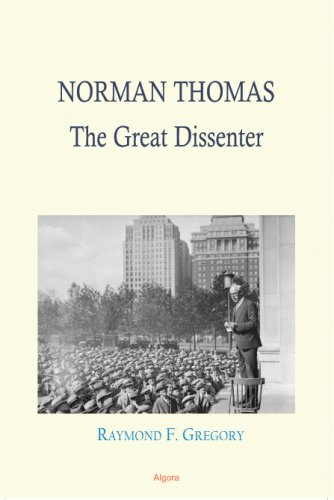 9780875866222: Norman Thomas: The Great Dissenter
