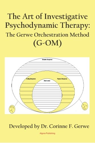 9780875866543: The Art of Investigative Psychodynamic Therapy: The Gerwe Orchestration Method (G-OM)