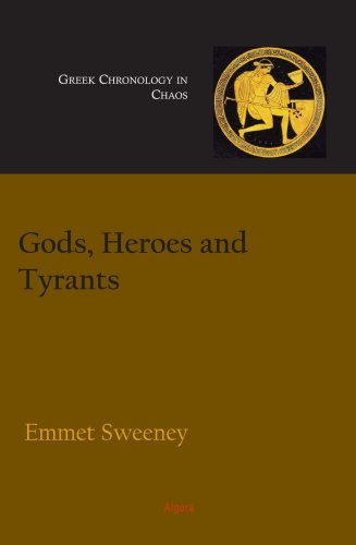 9780875866826: Gods, Heroes and Tyrants: Greek Chronology in Chaos