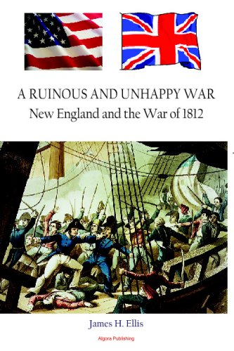 9780875866901: A Ruinous and Unhappy War: New England and the War of 1812