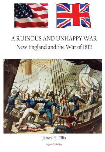 9780875866918: A Ruinous and Unhappy War: New England and the War of 1812