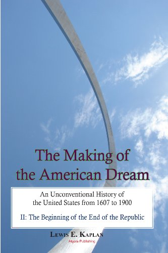 9780875866970: The Making of the American Dream, An Unconventional History (A 2-Volume Work)