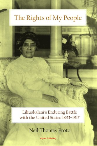 9780875867205: The Rights of My People: Liliuokalani's Enduring Battle with the United States 1893-1917