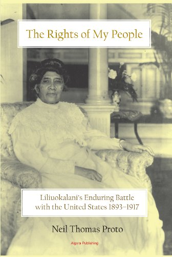9780875867212: The Rights of My People: Liliuokalani's Enduring Battle with the United States 1893-1917