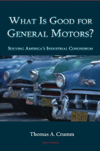 9780875867786: What Is Good for General Motors?: Solving America's Industrial Conundrum