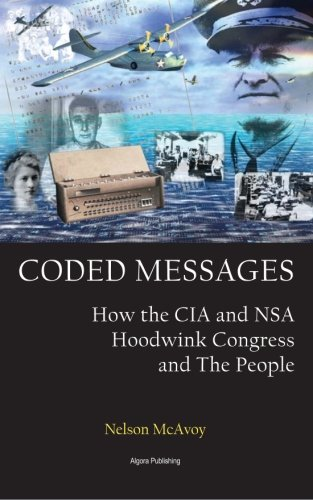 9780875868134: Coded Messages: How the CIA and the NSA Hoodwink Congress and the People