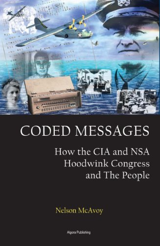 9780875868141: Coded Messages: How the C. I. A. and the N. S. A. Hoodwink Congress and the People