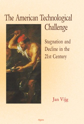 The American Technological Challenge: Stagnation and Decline in the 21st Century: Jan Vijg
