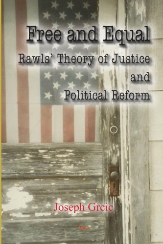 9780875868882: Free and Equal: Rawls' Theory of Justice and Political Reform