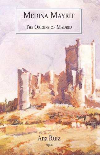 9780875869254: Medina Mayrit: The Origins of Madrid