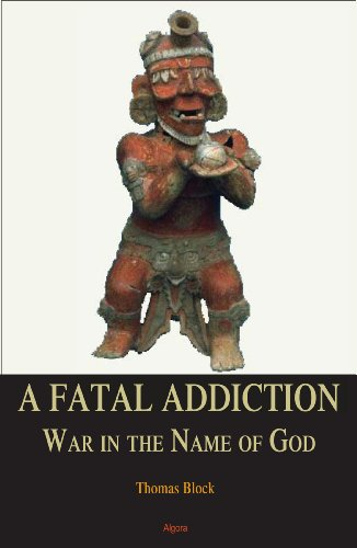 9780875869315: A Fatal Addiction: War in the Name of God