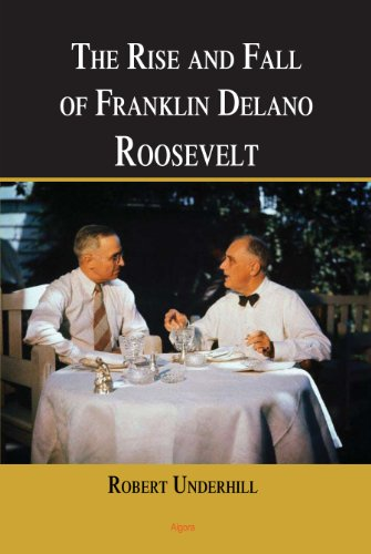 9780875869490: The Rise and Fall of Franklin Delano Roosevelt